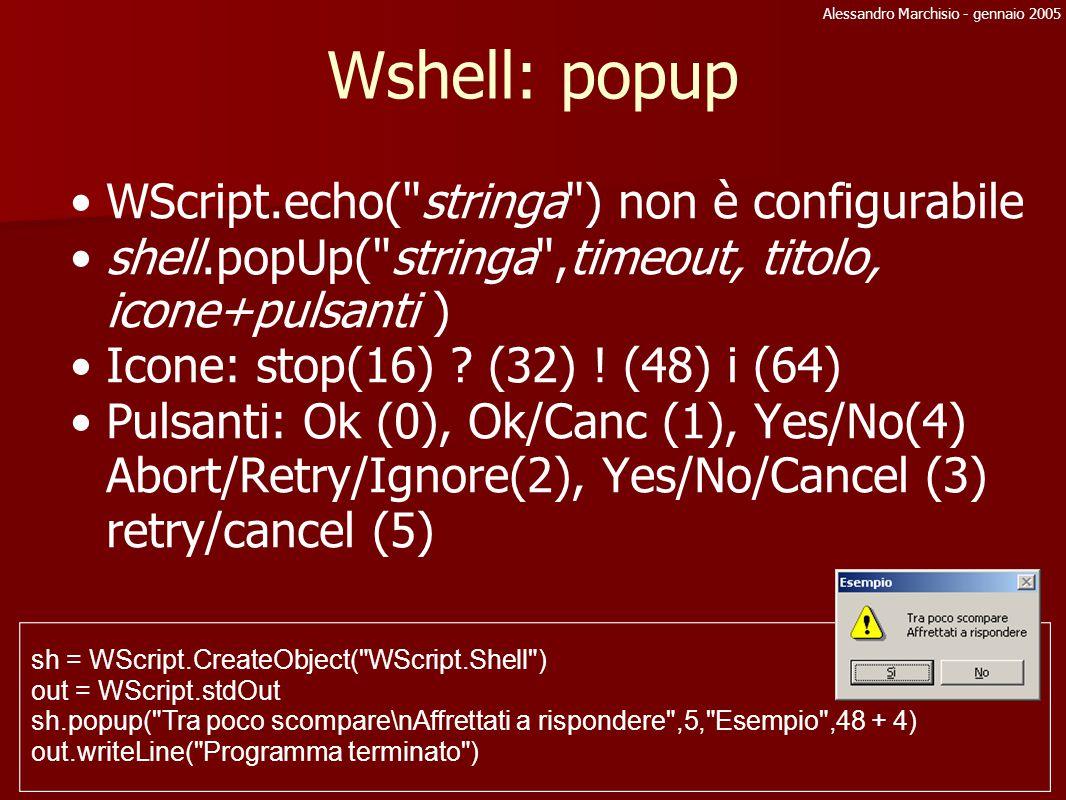 Alessandro Marchisio - gennaio 2005 Wshell: popup WScript.echo(