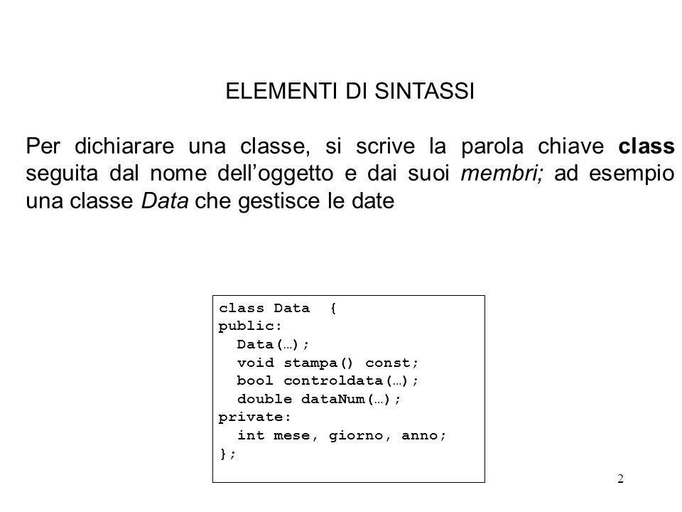 13 Sintassi per le member functions: object-name.function-name(actual-arg-list); stu.calcola_media(); Ovviamente function-name deve essere una public member function della classe Studente a cui l'oggetto stu appartiene.