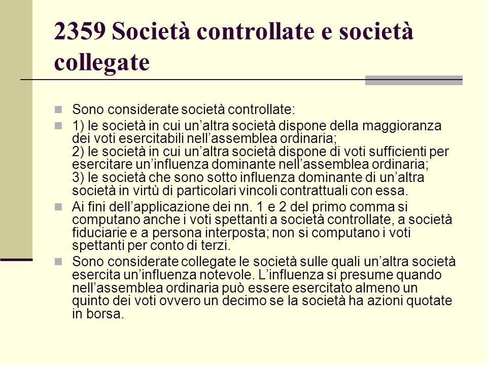 2359 Società controllate e società collegate Sono considerate società controllate: 1) le società in cui un'altra società dispone della maggioranza dei