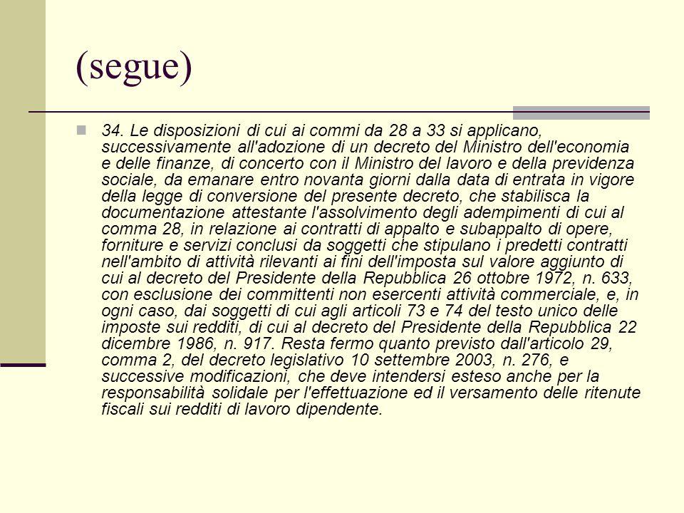 (segue) 34. Le disposizioni di cui ai commi da 28 a 33 si applicano, successivamente all'adozione di un decreto del Ministro dell'economia e delle fin