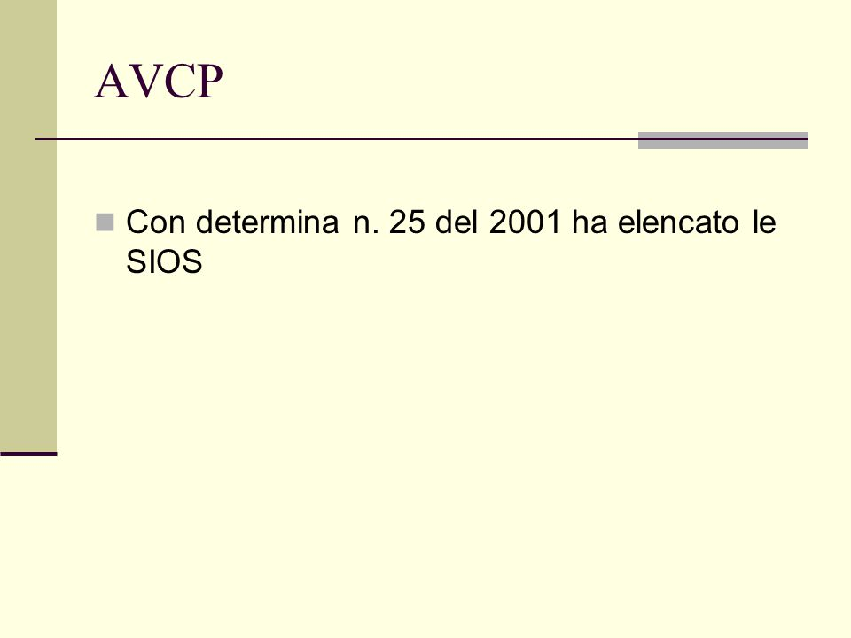 AVCP Con determina n. 25 del 2001 ha elencato le SIOS