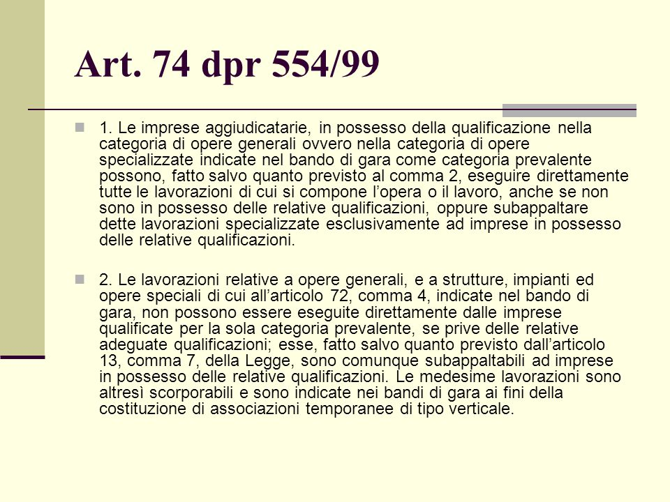 Art. 74 dpr 554/99 1. Le imprese aggiudicatarie, in possesso della qualificazione nella categoria di opere generali ovvero nella categoria di opere sp