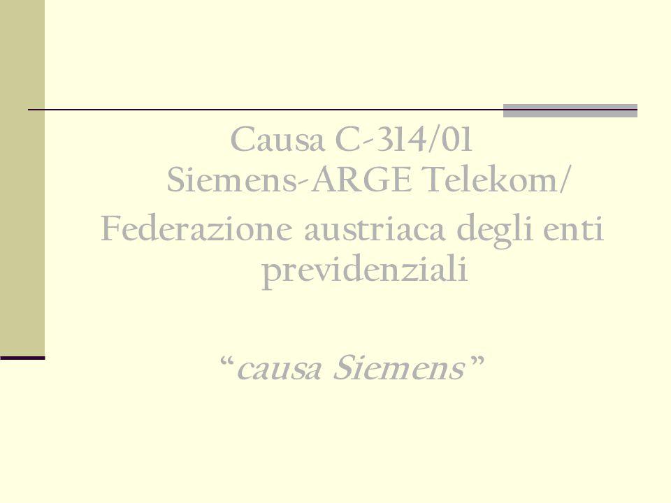 Causa C-314/01 Siemens-ARGE Telekom/ Federazione austriaca degli enti previdenziali causa Siemens