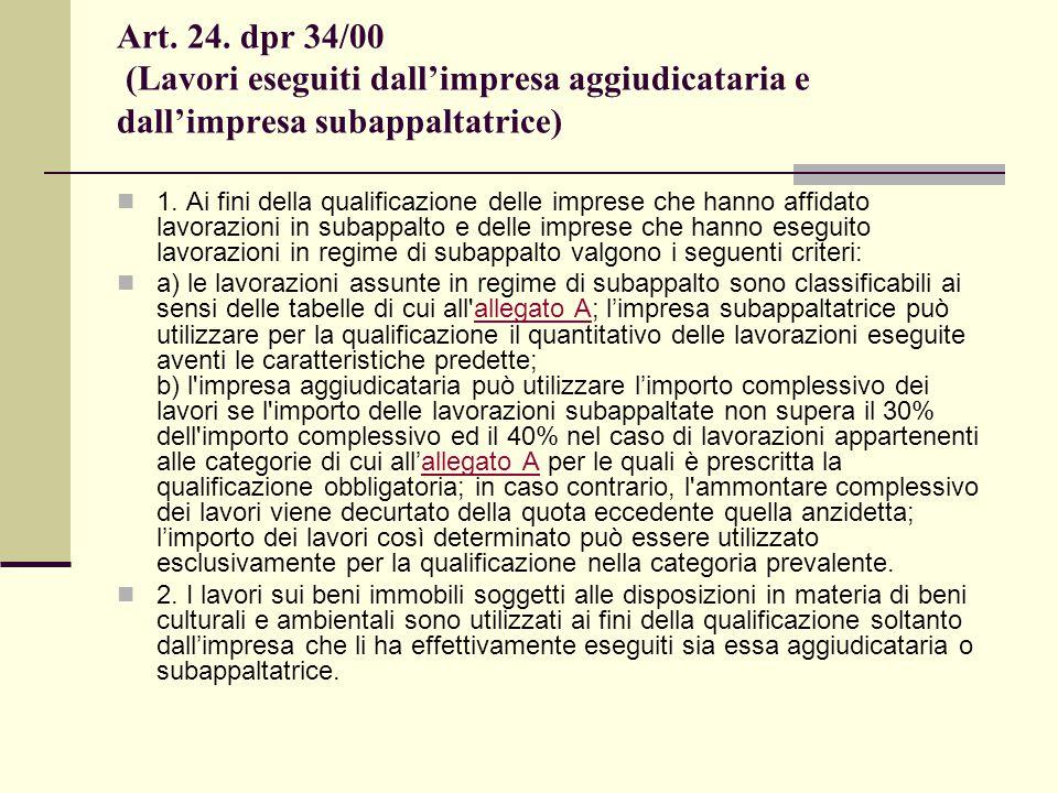 Art. 24. dpr 34/00 (Lavori eseguiti dall'impresa aggiudicataria e dall'impresa subappaltatrice) 1.