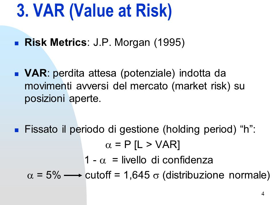4 3. VAR (Value at Risk) Risk Metrics: J.P.