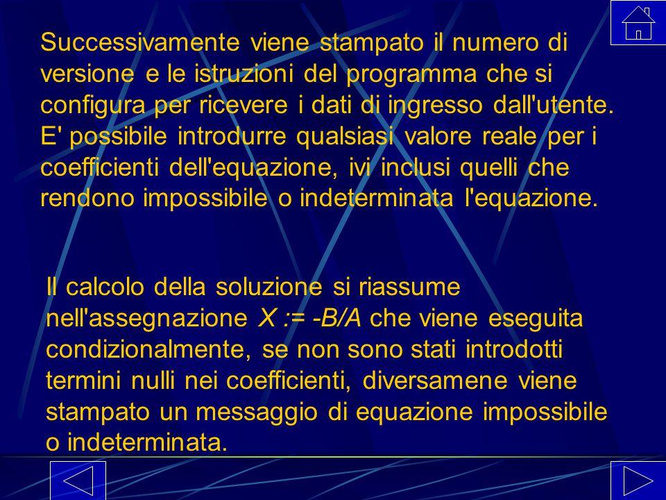 La prima operazione eseguita dal programma é la cancellazione dello schermo : nel linguaggio Pascal non essendo definita una istruzione specifica, si