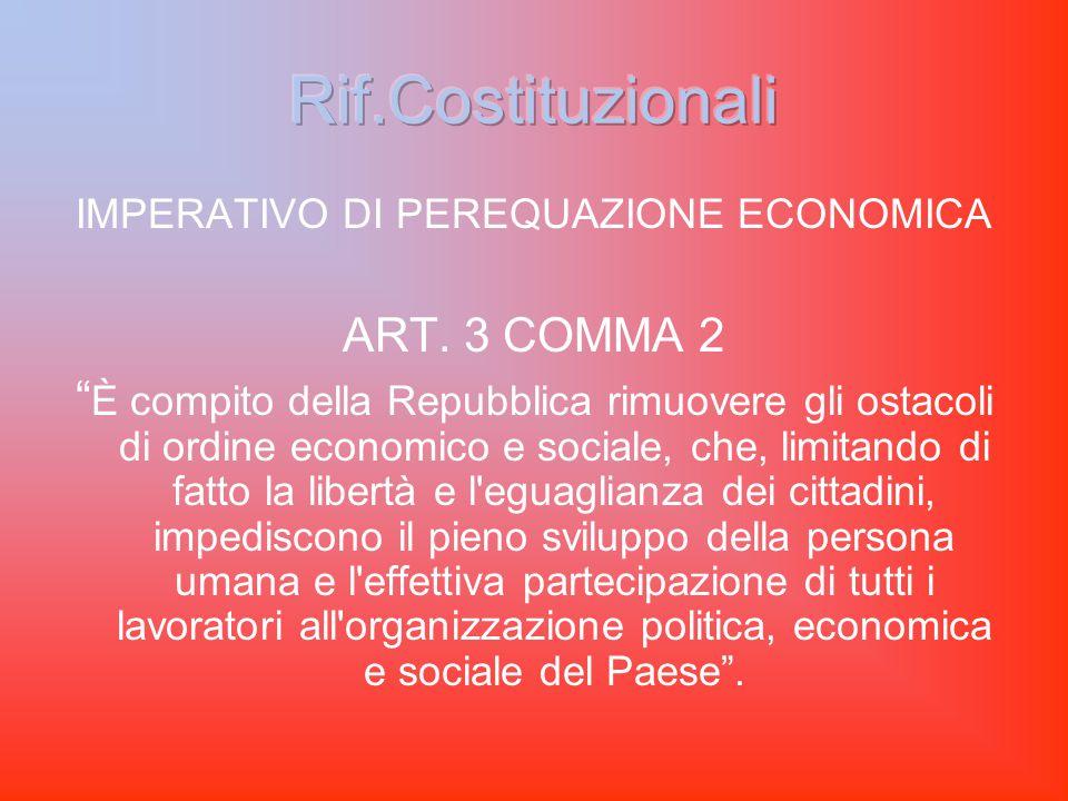 PROGRESSIVITA' ART. 53 comma 2 Il sistema tributario è informato a criteri di progressività .