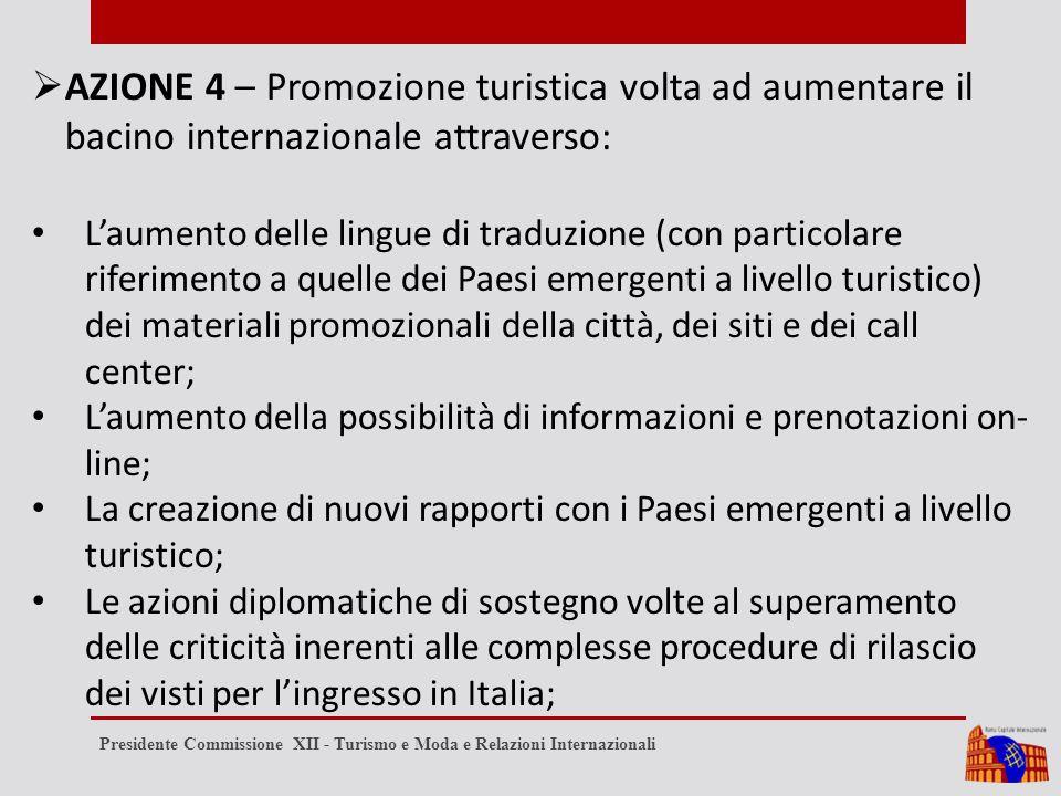  AZIONE 4 – Promozione turistica volta ad aumentare il bacino internazionale attraverso: L'aumento delle lingue di traduzione (con particolare riferi