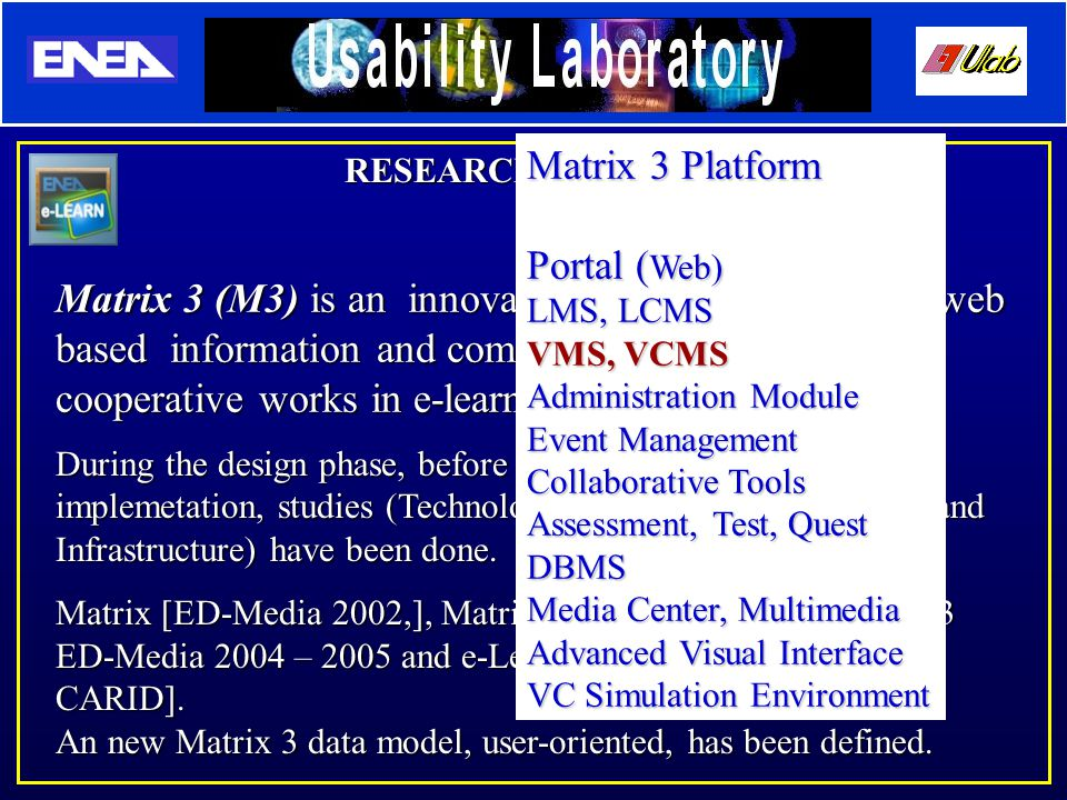 Matrix 3 (M3) is an innovative platform to provide web based information and communication services for cooperative works in e-learning environments.