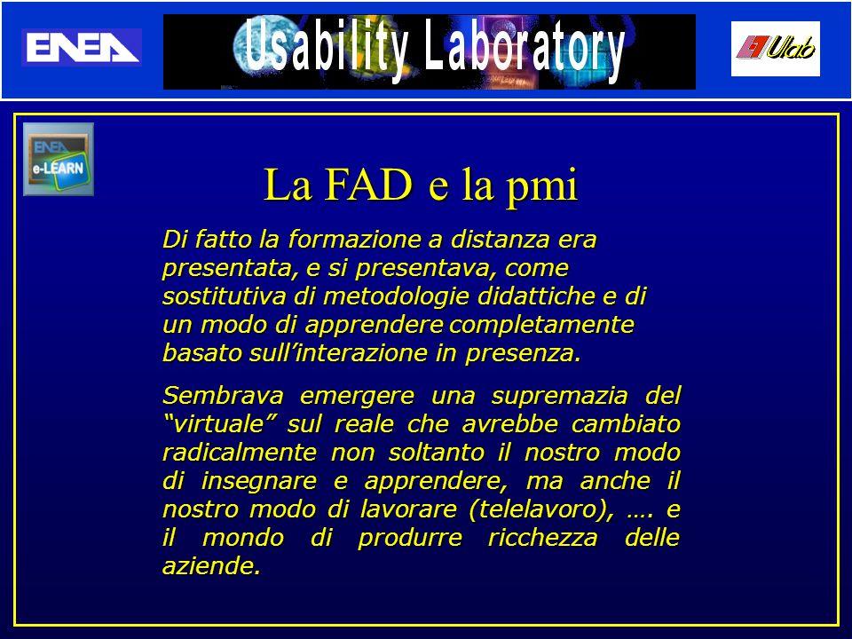 La FAD e la pmi Di fatto la formazione a distanza era presentata, e si presentava, come sostitutiva di metodologie didattiche e di un modo di apprendere completamente basato sull'interazione in presenza.