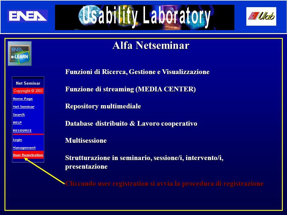 Alfa Netseminar Funzioni di Ricerca, Gestione e Visualizzazione Funzione di streaming (MEDIA CENTER) Repository multimediale Database distribuito & La
