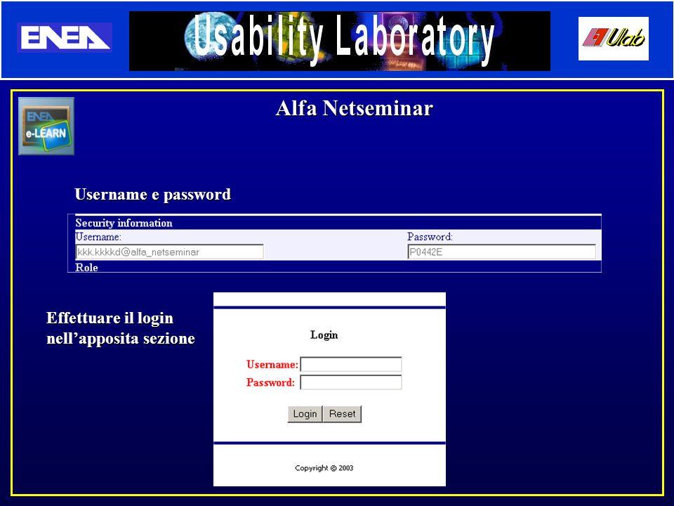 Alfa Netseminar Username e password Effettuare il login nell'apposita sezione