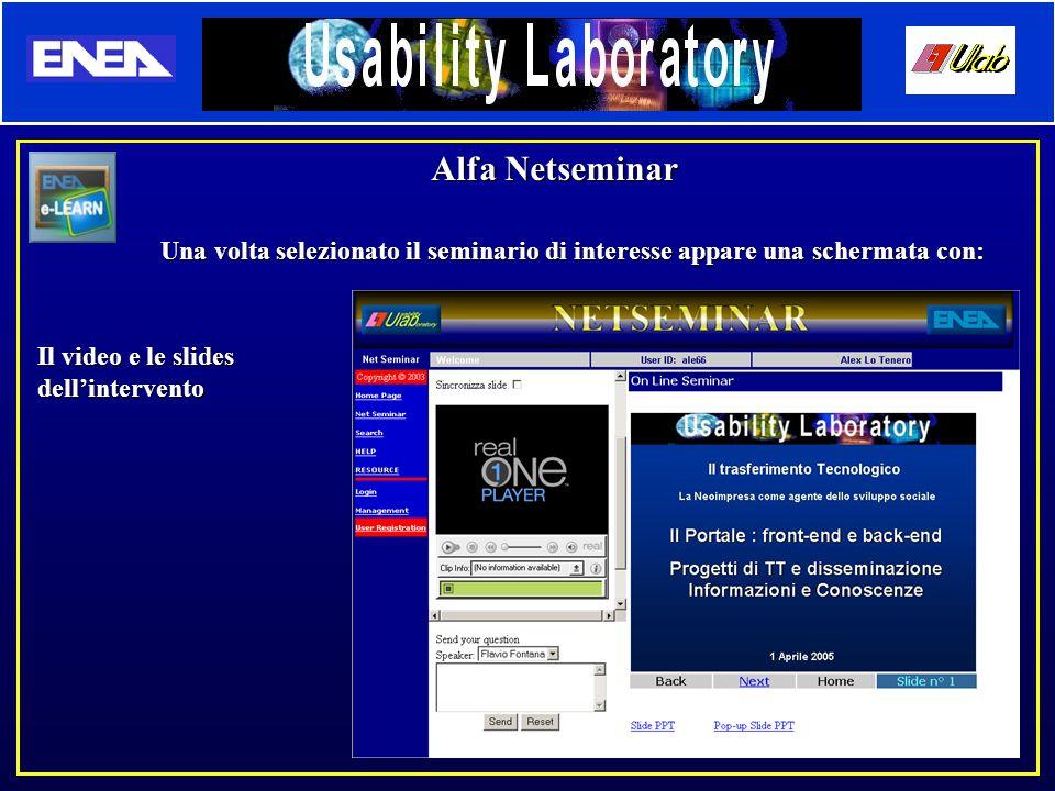 Alfa Netseminar Una volta selezionato il seminario di interesse appare una schermata con: Il video e le slides dell'intervento