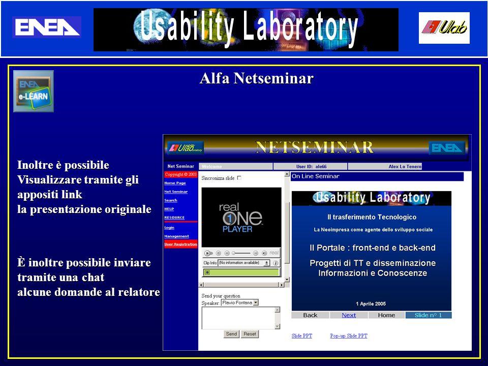 Alfa Netseminar Inoltre è possibile Visualizzare tramite gli appositi link la presentazione originale È inoltre possibile inviare tramite una chat alc