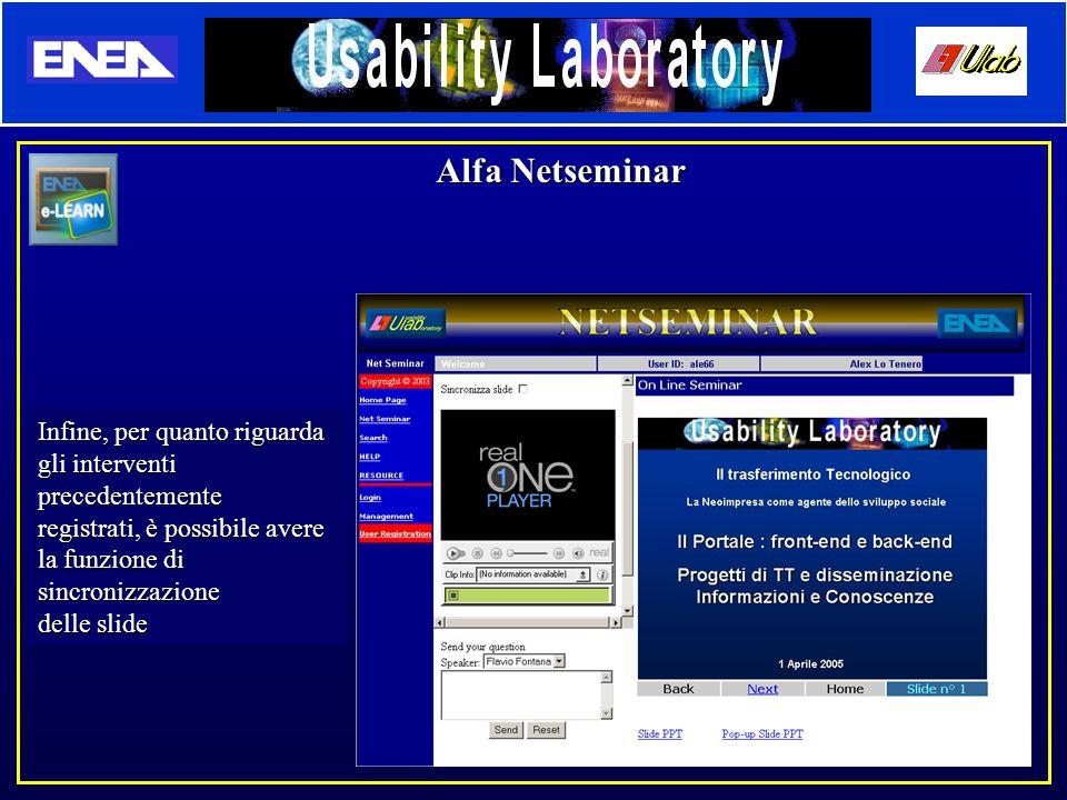 Alfa Netseminar Infine, per quanto riguarda gli interventi precedentemente registrati, è possibile avere la funzione di sincronizzazione delle slide