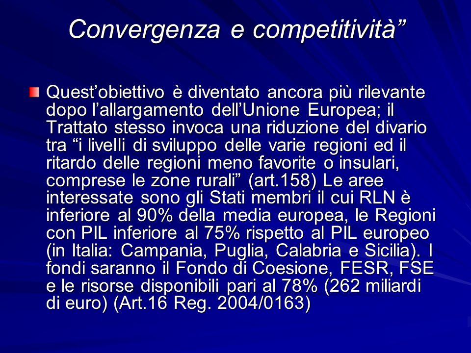 """Convergenza e competitività"""" Quest'obiettivo è diventato ancora più rilevante dopo l'allargamento dell'Unione Europea; il Trattato stesso invoca una r"""