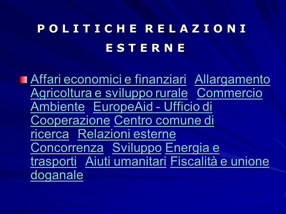 P O L I T I C H E R E L A Z I O N I E S T E R N E P O L I T I C H E R E L A Z I O N I E S T E R N E Affari economici e finanziari Affari economici e f