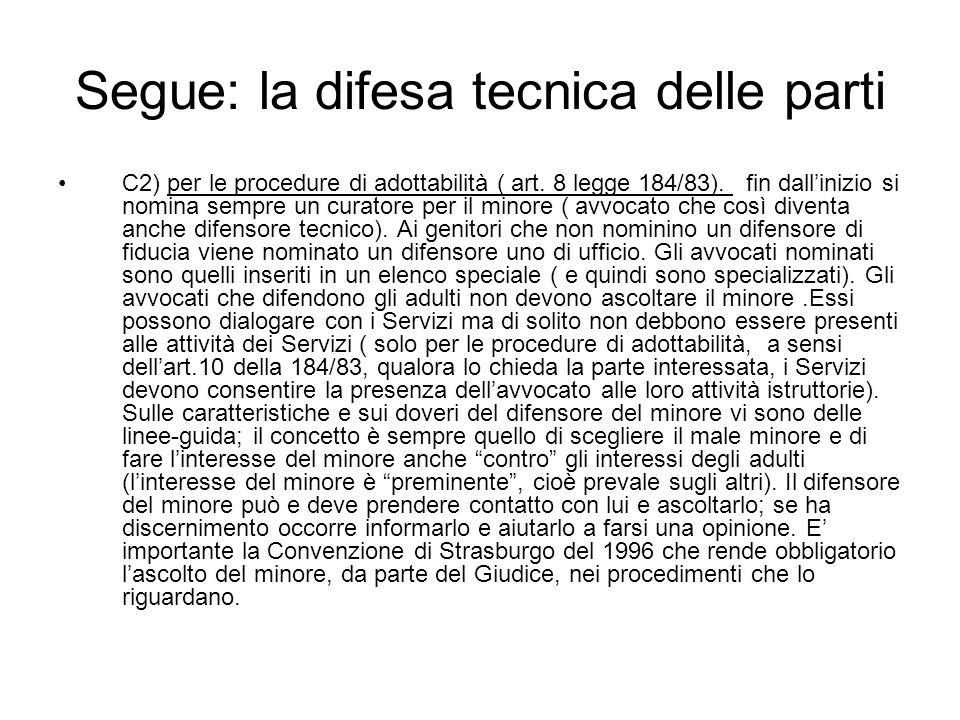Segue: la difesa tecnica delle parti C2) per le procedure di adottabilità ( art. 8 legge 184/83). fin dall'inizio si nomina sempre un curatore per il