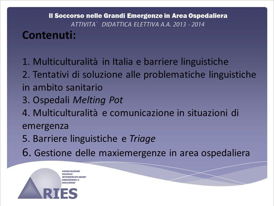 Contenuti: 1.Multiculturalità in Italia e barriere linguistiche 2.
