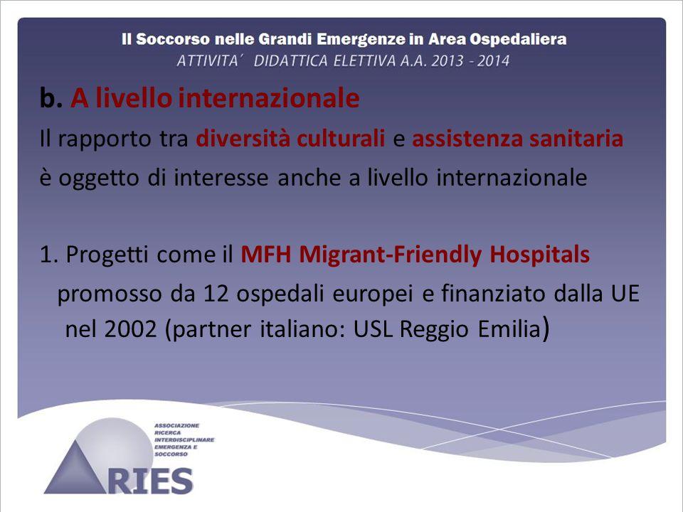 b. A livello internazionale Il rapporto tra diversità culturali e assistenza sanitaria è oggetto di interesse anche a livello internazionale 1. Proget
