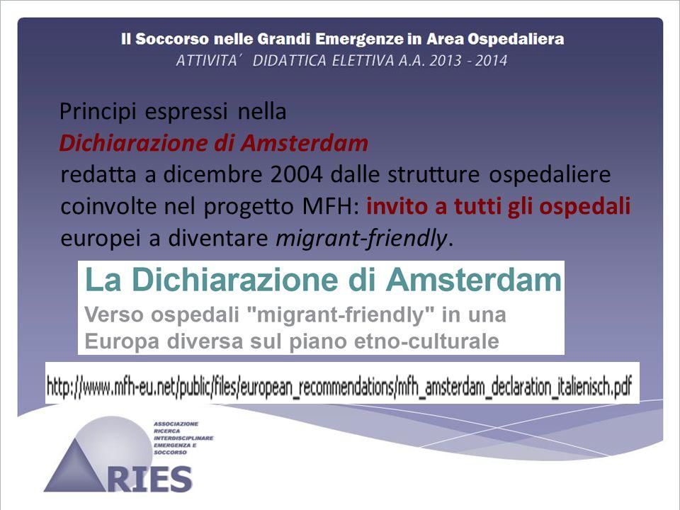 Principi espressi nella Dichiarazione di Amsterdam redatta a dicembre 2004 dalle strutture ospedaliere coinvolte nel progetto MFH: invito a tutti gli ospedali europei a diventare migrant-friendly.