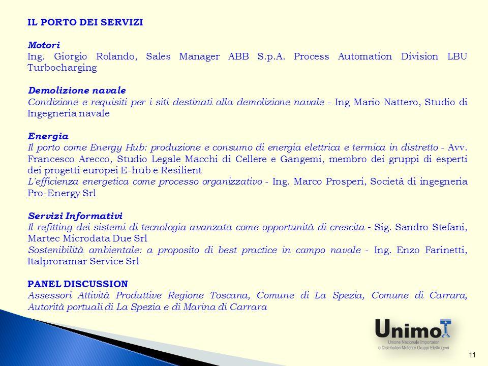 11 IL PORTO DEI SERVIZI Motori Ing. Giorgio Rolando, Sales Manager ABB S.p.A. Process Automation Division LBU Turbocharging Demolizione navale Condizi