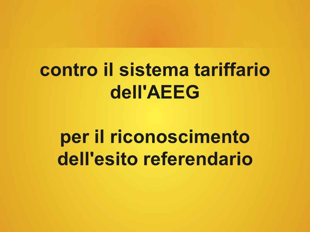 contro il sistema tariffario dell AEEG per il riconoscimento dell esito referendario