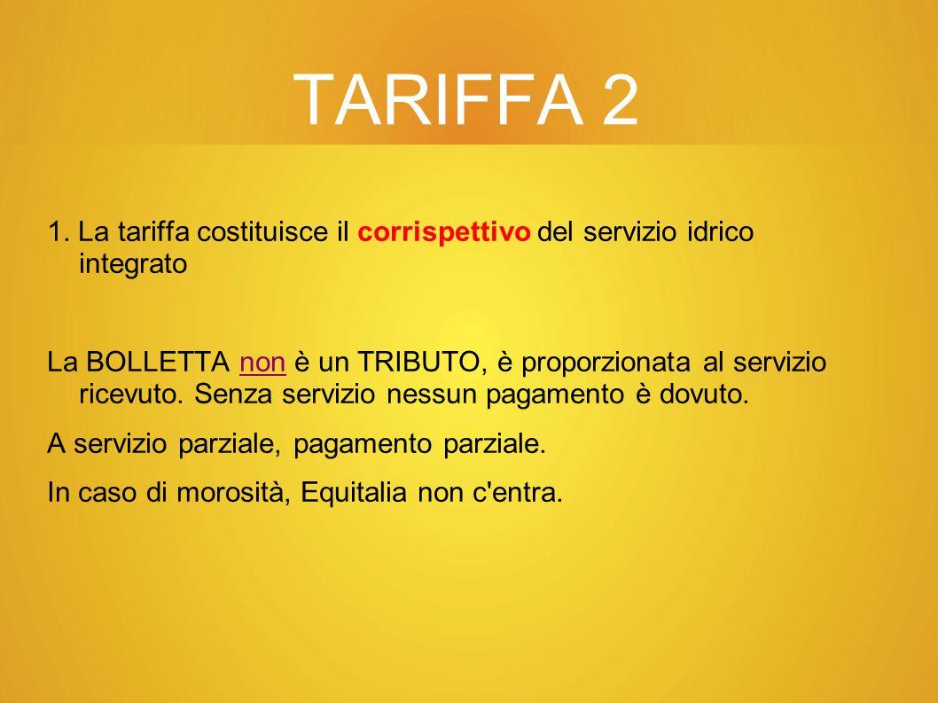 TARIFFA 6 dal 21 luglio 2011, la tariffa e costituita di 2 sole voci: COSTI DI ESERCIZIO + AMMORTAMENTO DEL CAPITALE INVESTITO