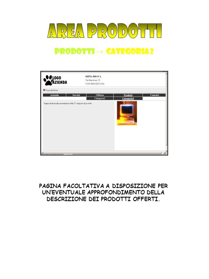 PRODOTTI → CATEGORIA 2 PAGINA FACOLTATIVA A DISPOSIZIONE PER UN'EVENTUALE APPROFONDIMENTO DELLA DESCRIZIONE DEI PRODOTTI OFFERTI.