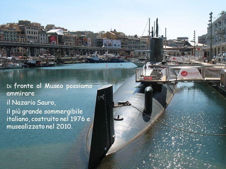 Di fronte al Museo possiamo ammirare il Nazario Sauro, il più grande sommergibile italiano, costruito nel 1976 e musealizzato nel 2010.