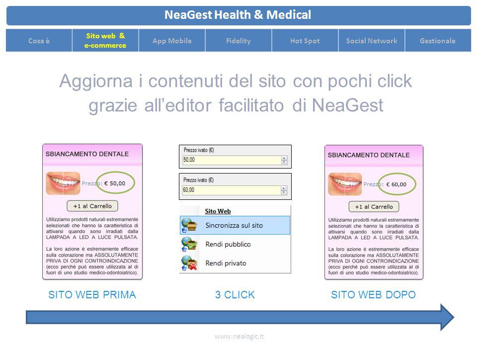 Diffondi il tuo brand: grazie all'esperienza di NeaLogic il tuo sito risulterà ai primi posti nelle ricerche sul web www.nealogic.it NeaGest Health & Medical Cosa è Sito web & e-commerce App MobileFidelityHot SpotSocial NetworkGestionale Medicina estetica bari