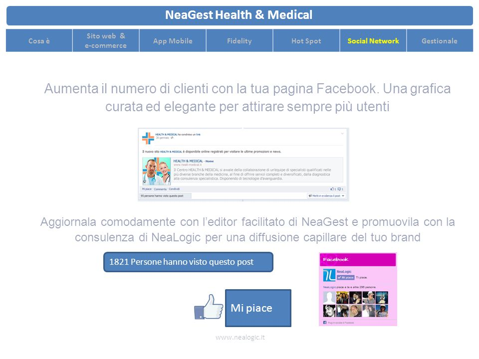 www.nealogic.it NeaGest Health & Medical Cosa è Sito web & e-commerce App MobileFidelityHot SpotSocial NetworkGestionale Social network