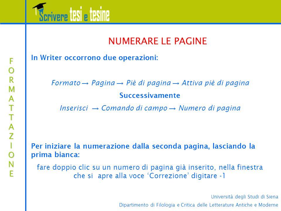 Università degli Studi di Siena Dipartimento di Filologia e Critica delle Letterature Antiche e Moderne FORMATTAZIONEFORMATTAZIONEFORMATTAZIONEFORMATT