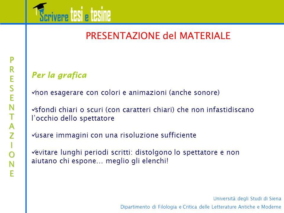 Università degli Studi di Siena Dipartimento di Filologia e Critica delle Letterature Antiche e Moderne PRESENTAZIONEPRESENTAZIONEPRESENTAZIONEPRESENT