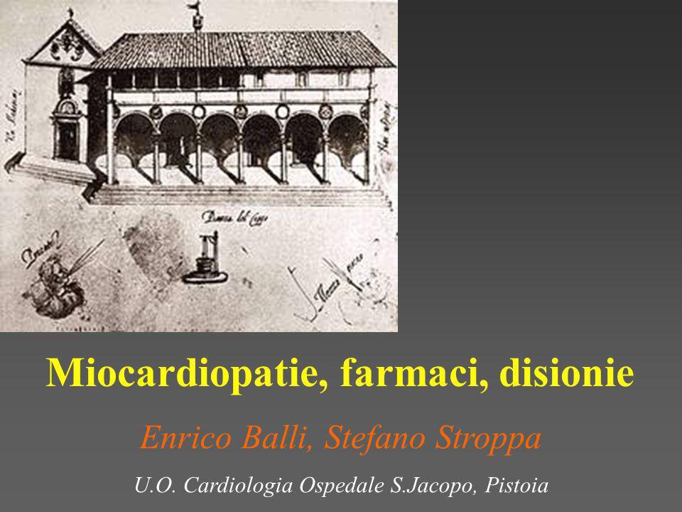 Miocardiopatie, farmaci, disionie Enrico Balli, Stefano Stroppa U.O.