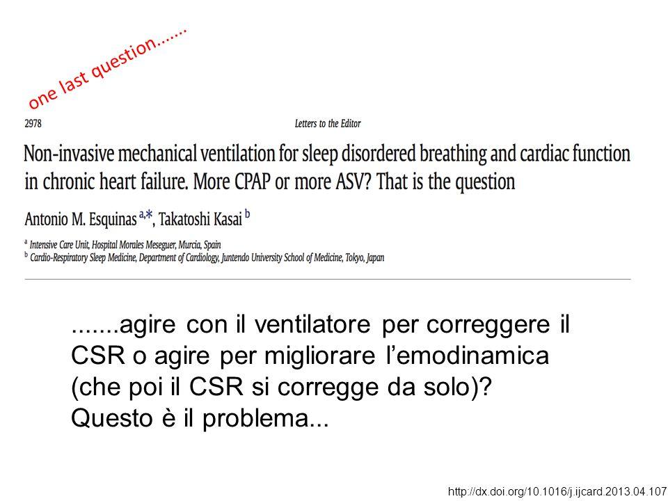 one last question....... http://dx.doi.org/10.1016/j.ijcard.2013.04.107.......agire con il ventilatore per correggere il CSR o agire per migliorare l'