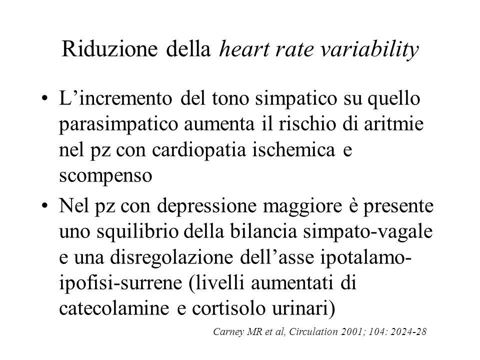 L'incremento del tono simpatico su quello parasimpatico aumenta il rischio di aritmie nel pz con cardiopatia ischemica e scompenso Nel pz con depressi
