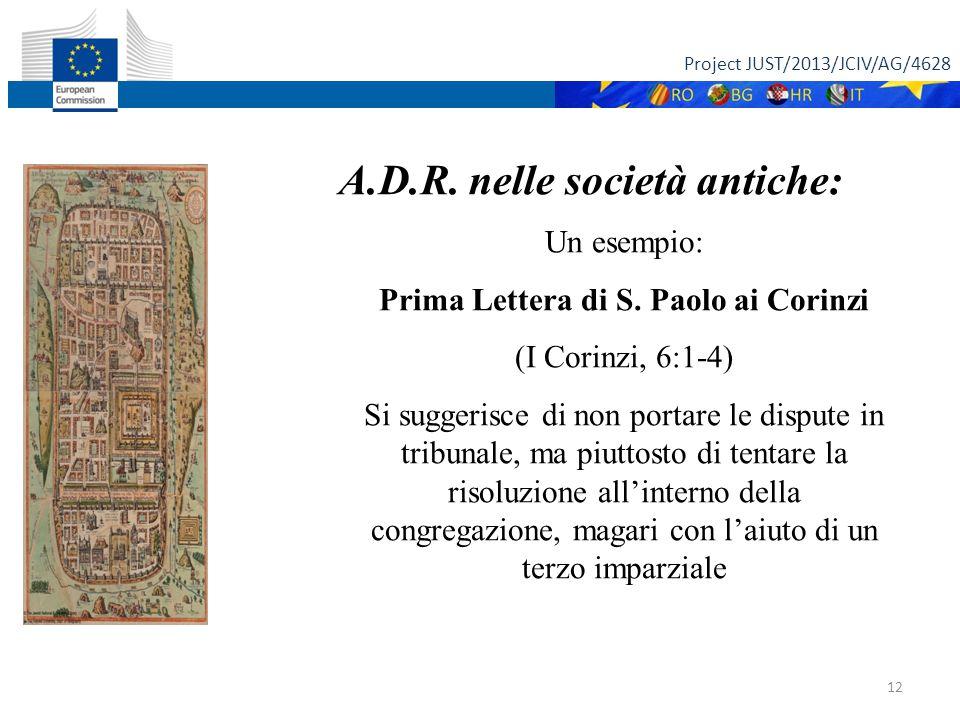 Project JUST/2013/JCIV/AG/4628 12 A.D.R. nelle società antiche: Un esempio: Prima Lettera di S.
