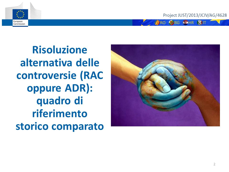 Project JUST/2013/JCIV/AG/4628 3 A.D.R. oppure R.A.C.?