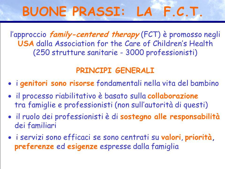l'approccio family-centered therapy (FCT) è promosso negli USA dalla Association for the Care of Children's Health (250 strutture sanitarie - 3000 pro