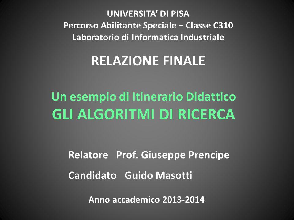 UNIVERSITA' DI PISA Percorso Abilitante Speciale – Classe C310 Laboratorio di Informatica Industriale RELAZIONE FINALE Relatore Prof.