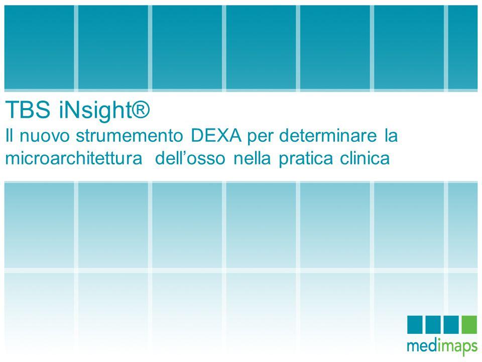 TBS iNsight® Il nuovo strumemento DEXA per determinare la microarchitettura dell'osso nella pratica clinica