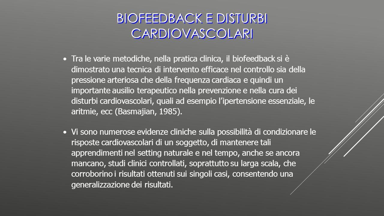 Tra le varie metodiche, nella pratica clinica, il biofeedback si è dimostrato una tecnica di intervento efficace nel controllo sia della pressione art