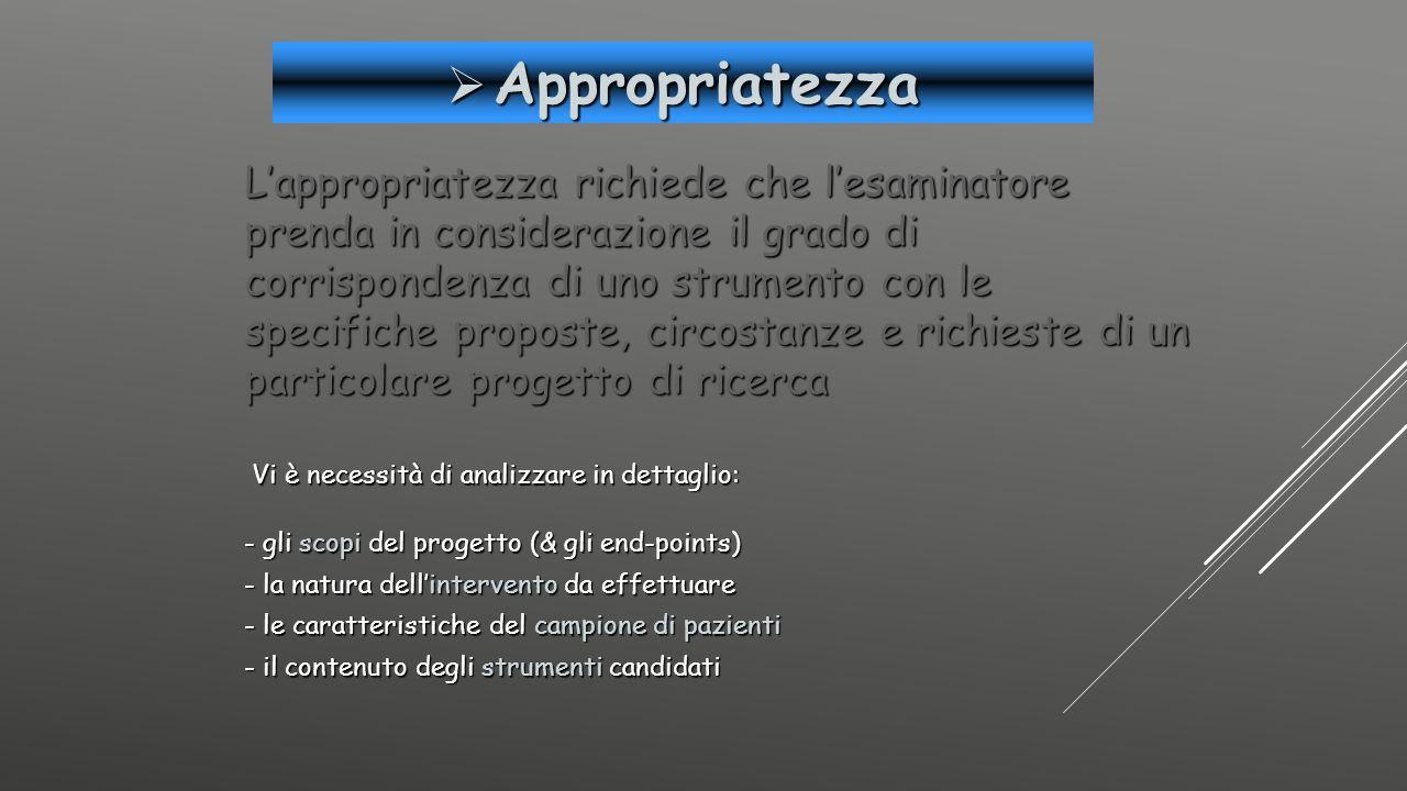  Appropriatezza L'appropriatezza richiede che l'esaminatore prenda in considerazione il grado di corrispondenza di uno strumento con le specifiche pr