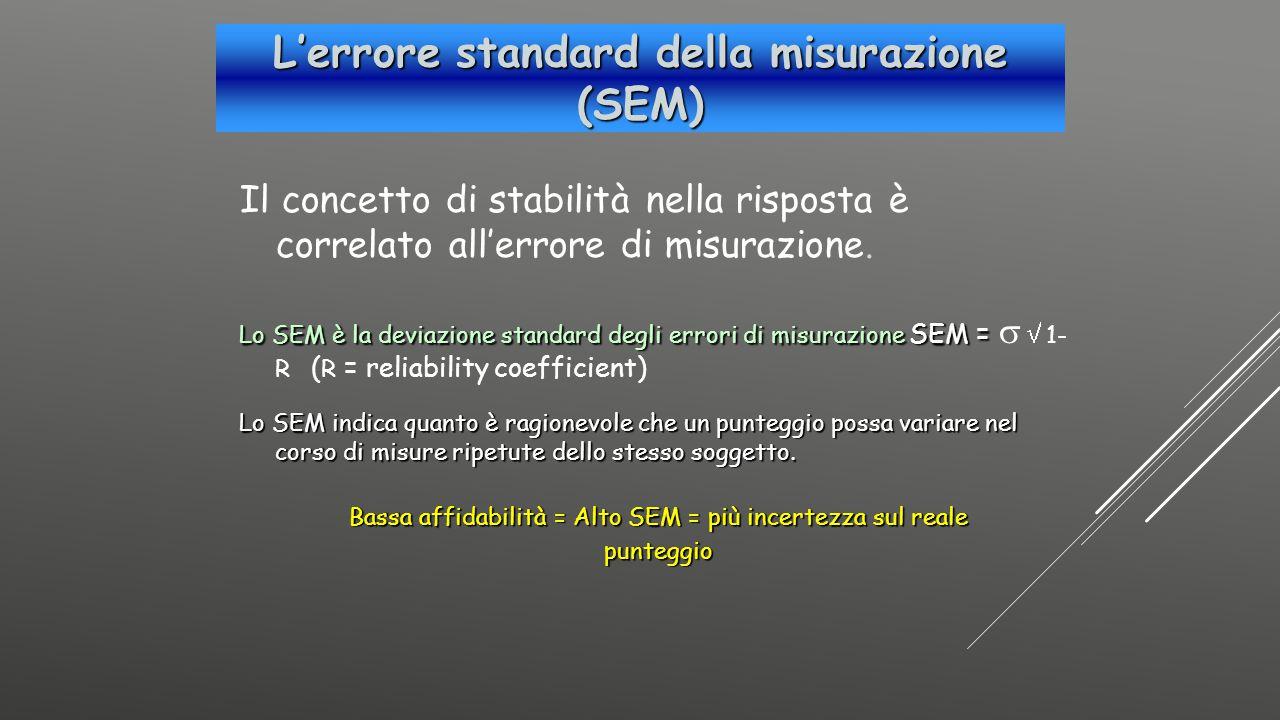 Il concetto di stabilità nella risposta è correlato all'errore di misurazione. Lo SEM è la deviazione standard degli errori di misurazione SEM = Lo SE