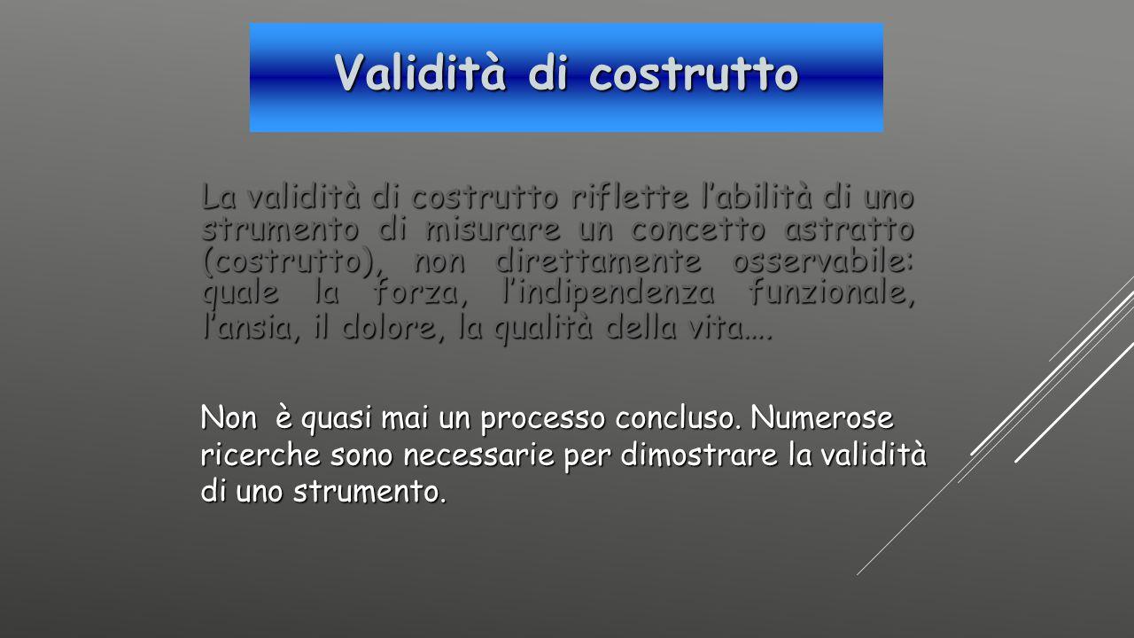 La validità di costrutto riflette l'abilità di uno strumento di misurare un concetto astratto (costrutto), non direttamente osservabile: quale la forz