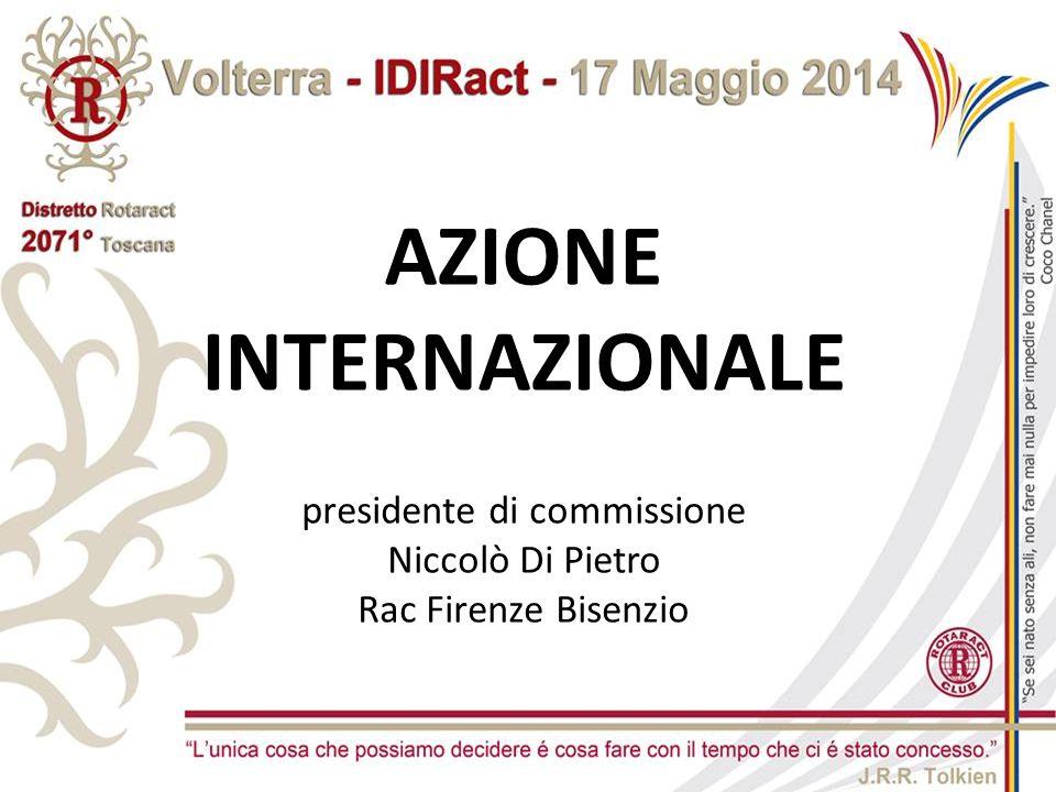AZIONE INTERNAZIONALE presidente di commissione Niccolò Di Pietro Rac Firenze Bisenzio