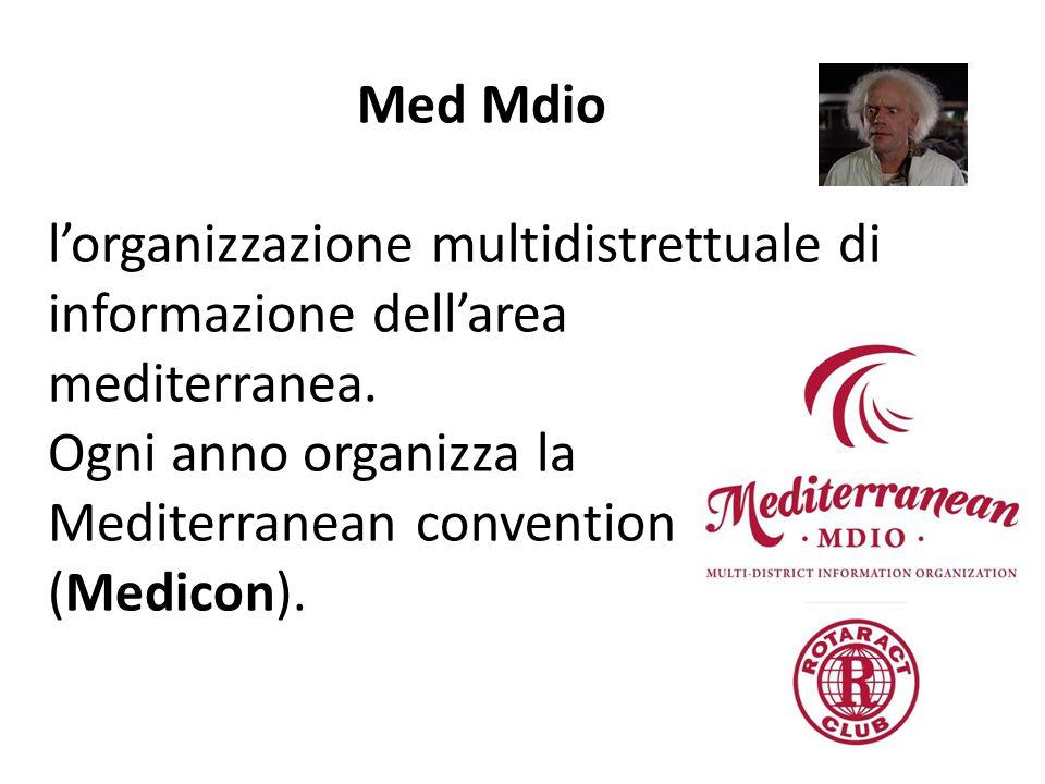 Med Mdio l'organizzazione multidistrettuale di informazione dell'area mediterranea. Ogni anno organizza la Mediterranean convention (Medicon).