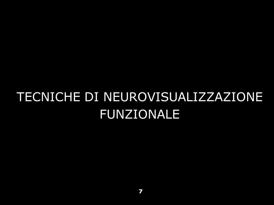 TECNICHE DI NEUROVISUALIZZAZIONE FUNZIONALE 7