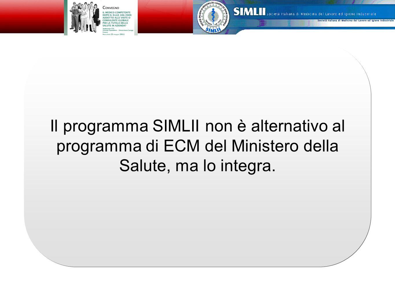 Il programma SIMLII non è alternativo al programma di ECM del Ministero della Salute, ma lo integra.